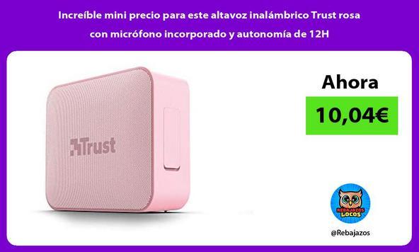 Increíble mini precio para este altavoz inalámbrico Trust rosa con micrófono incorporado y autonomía de 12H