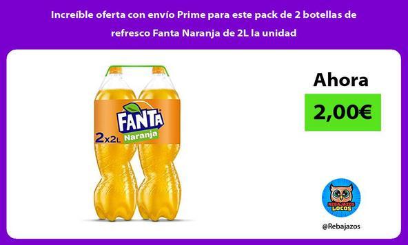 Increíble oferta con envío Prime para este pack de 2 botellas de refresco Fanta Naranja de 2L la unidad