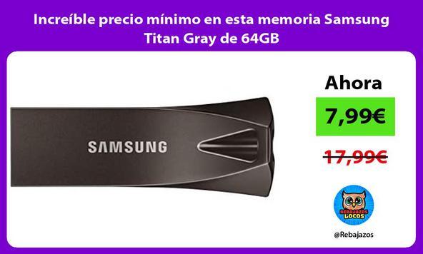 Increíble precio mínimo en esta memoria Samsung Titan Gray de 64GB