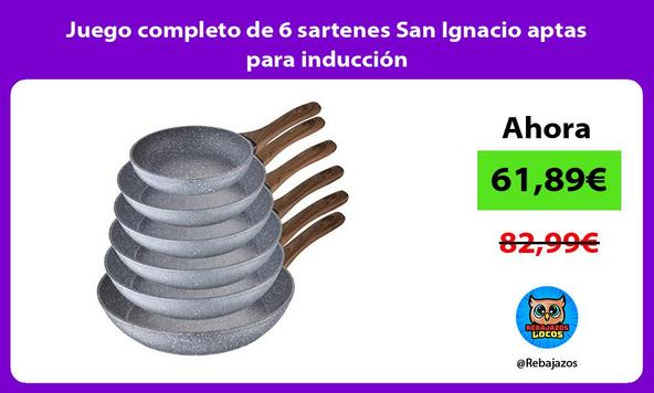 Juego completo de 6 sartenes San Ignacio aptas para inducción