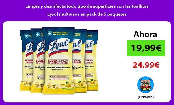 Limpia y desinfecta todo tipo de superficies con las toallitas Lysol multiusos en pack de 5 paquetes