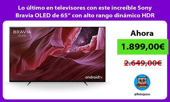 """Lo último en televisores con este increíble Sony Bravia OLED de 65"""" con alto rango dinámico HDR"""