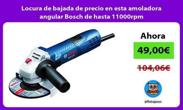 Locura de bajada de precio en esta amoladora angular Bosch de hasta 11000rpm