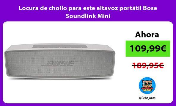 Locura de chollo para este altavoz portátil Bose Soundlink Mini