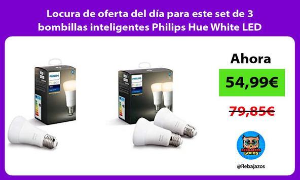 Locura de oferta del día para este set de 3 bombillas inteligentes Philips Hue White LED