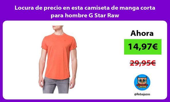 Locura de precio en esta camiseta de manga corta para hombre G Star Raw