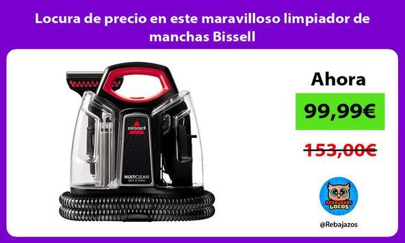 Locura de precio en este maravilloso limpiador de manchas Bissell