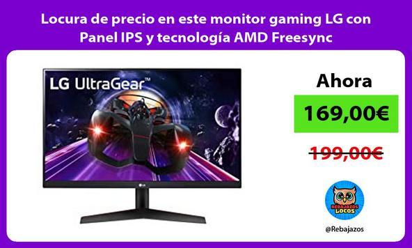 Locura de precio en este monitor gaming LG con Panel IPS y tecnología AMD Freesync