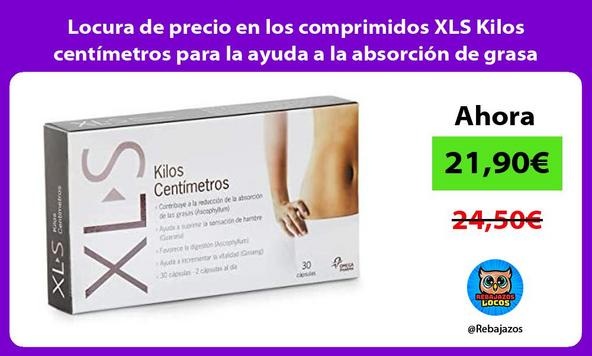 Locura de precio en los comprimidos XLS Kilos centímetros para la ayuda a la absorción de grasa