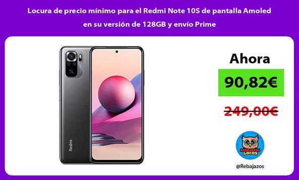 Locura de precio mínimo para el Redmi Note 10S de pantalla Amoled en su versión de 128GB y envío Prime