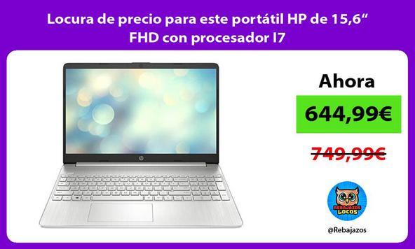 """Locura de precio para este portátil HP de 15,6"""" FHD con procesador I7"""