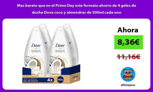 Mas barato que en el Prime Day este formato ahorro de 4 geles de ducha Dove coco y almendras de 500ml cada uno
