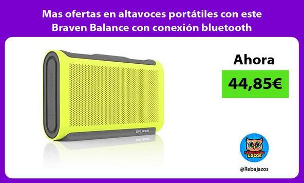 Mas ofertas en altavoces portátiles con este Braven Balance con conexión bluetooth