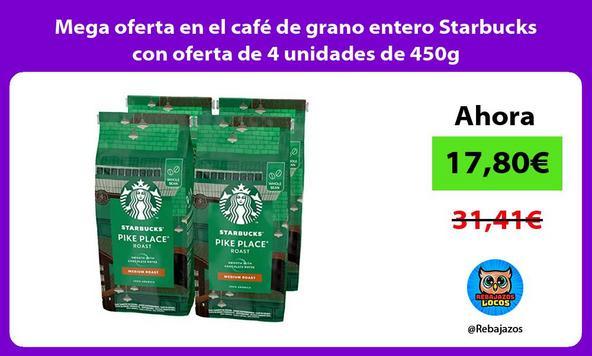 Mega oferta en el café de grano entero Starbucks con oferta de 4 unidades de 450g