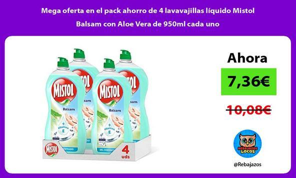 Mega oferta en el pack ahorro de 4 lavavajillas líquido Mistol Balsam con Aloe Vera de 950ml cada uno