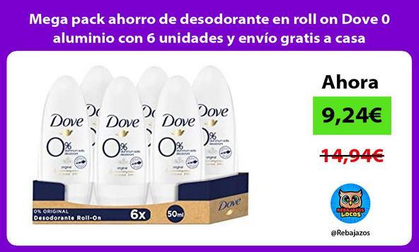 Mega pack ahorro de desodorante en roll on Dove 0 aluminio con 6 unidades y envío gratis a casa