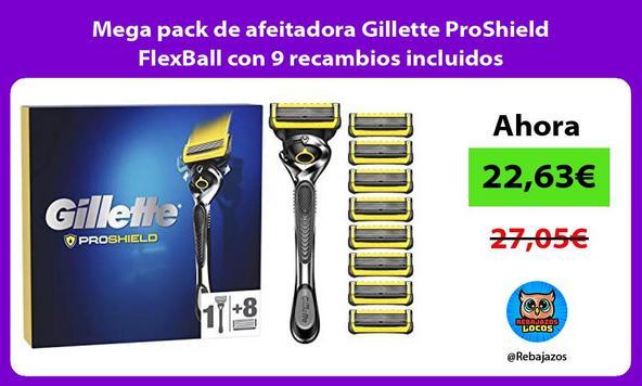 Mega pack de afeitadora Gillette ProShield FlexBall con 9 recambios incluidos