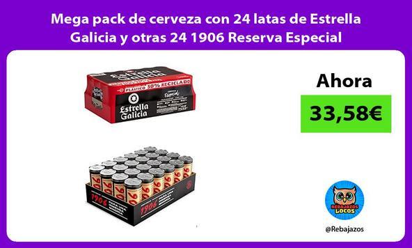 Mega pack de cerveza con 24 latas de Estrella Galicia y otras 24 1906 Reserva Especial