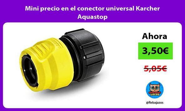 Mini precio en el conector universal Karcher Aquastop