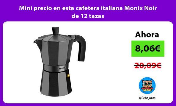 Mini precio en esta cafetera italiana Monix Noir de 12 tazas