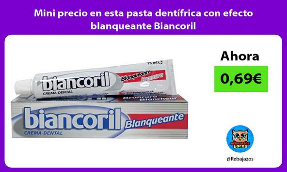 Mini precio en esta pasta dentífrica con efecto blanqueante Biancoril