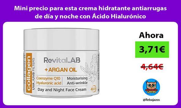 Mini precio para esta crema hidratante antiarrugas de día y noche con Ácido Hialurónico