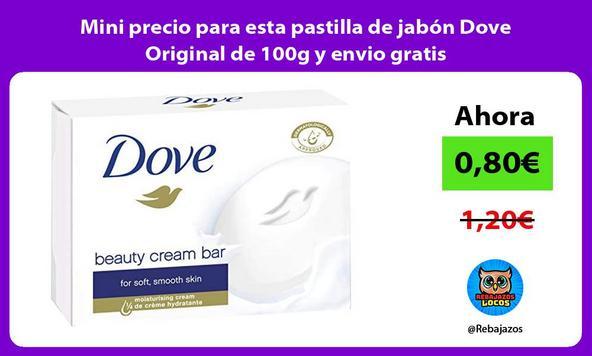Mini precio para esta pastilla de jabón Dove Original de 100g y envio gratis