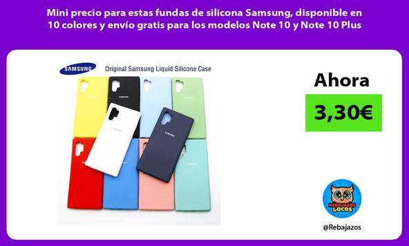 Mini precio para estas fundas de silicona Samsung, disponible en 10 colores y envío gratis para los modelos Note 10 y Note 10 Plus