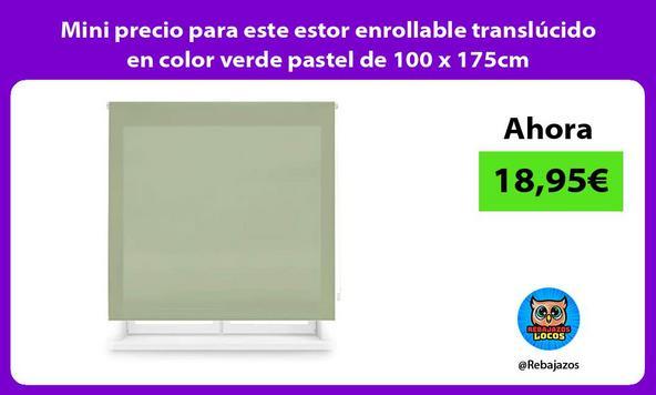 Mini precio para este estor enrollable translúcido en color verde pastel de 100 x 175cm