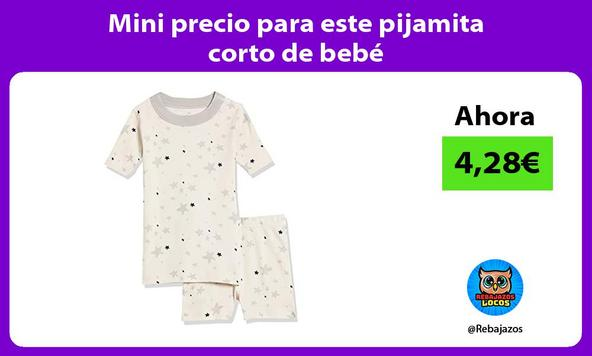 Mini precio para este pijamita corto de bebé
