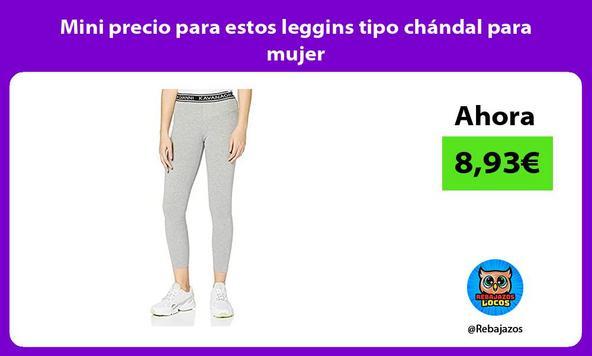 Mini precio para estos leggins tipo chándal para mujer