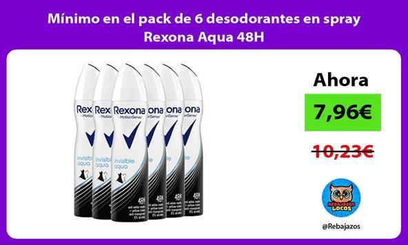 Mínimo en el pack de 6 desodorantes en spray Rexona Aqua 48H