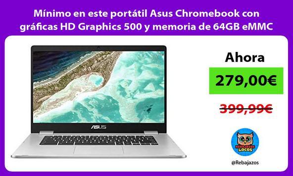 Mínimo en este portátil Asus Chromebook con gráficas HD Graphics 500 y memoria de 64GB eMMC