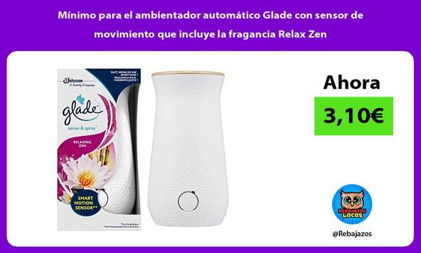 Mínimo para el ambientador automático Glade con sensor de movimiento que incluye la fragancia Relax Zen