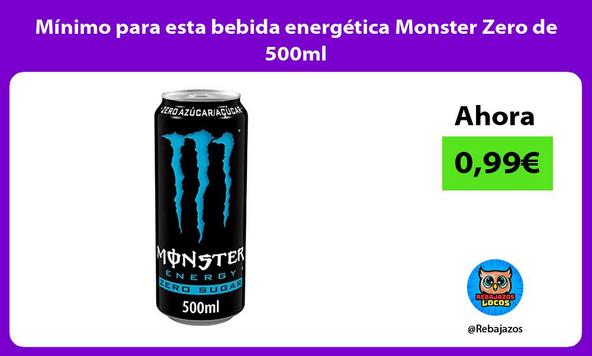 Mínimo para esta bebida energética Monster Zero de 500ml