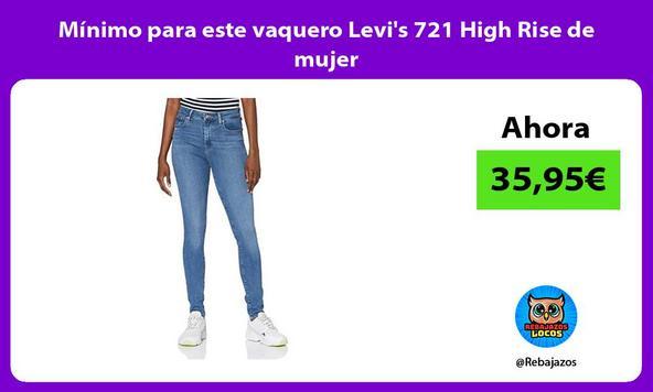 Mínimo para este vaquero Levi's 721 High Rise de mujer