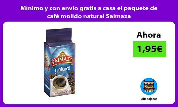 Mínimo y con envío gratis a casa el paquete de café molido natural Saimaza