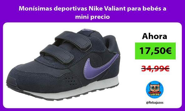 Monísimas deportivas Nike Valiant para bebés a mini precio