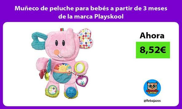 Muñeco de peluche para bebés a partir de 3 meses de la marca Playskool