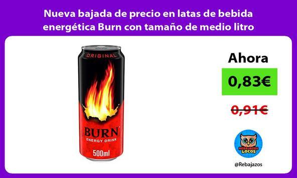 Nueva bajada de precio en latas de bebida energética Burn con tamaño de medio litro