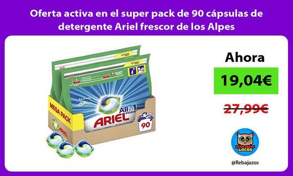 Oferta activa en el super pack de 90 cápsulas de detergente Ariel frescor de los Alpes