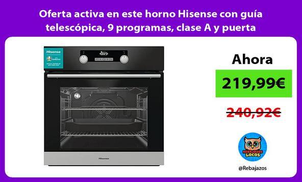 Oferta activa en este horno Hisense con guía telescópica, 9 programas, clase A y puerta blindada