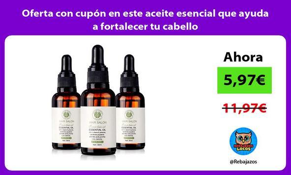 Oferta con cupón en este aceite esencial que ayuda a fortalecer tu cabello