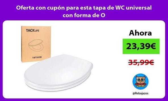 Oferta con cupón para esta tapa de WC universal con forma de O