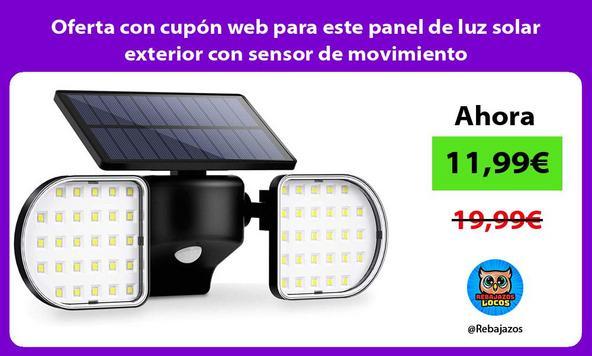 Oferta con cupón web para este panel de luz solar exterior con sensor de movimiento
