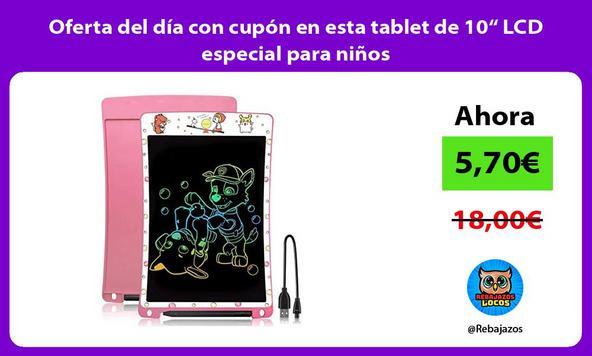 """Oferta del día con cupón en esta tablet de 10"""" LCD especial para niños"""