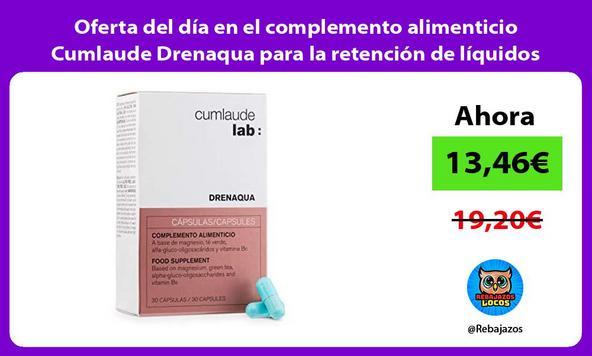 Oferta del día en el complemento alimenticio Cumlaude Drenaqua para la retención de líquidos