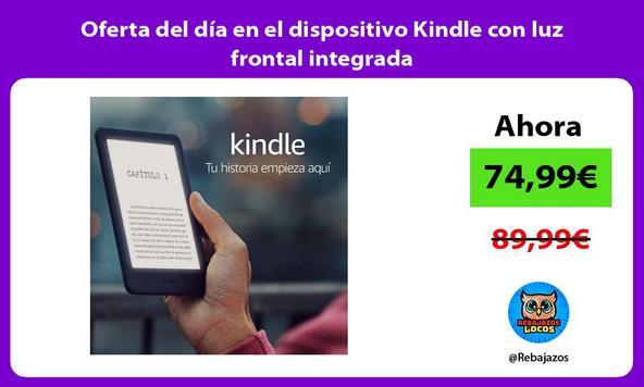Oferta del día en el dispositivo Kindle con luz frontal integrada