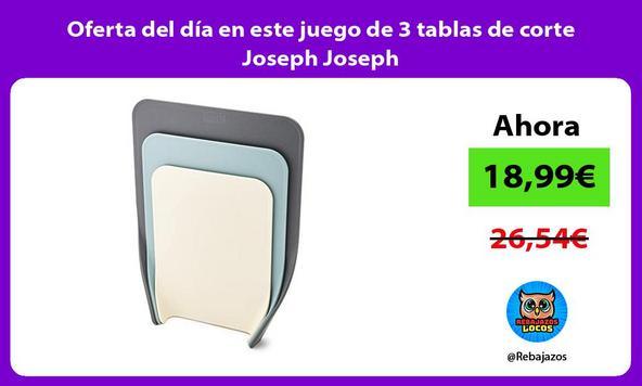 Oferta del día en este juego de 3 tablas de corte Joseph Joseph