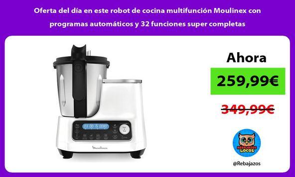 Oferta del día en este robot de cocina multifunción Moulinex con programas automáticos y 32 funciones super completas